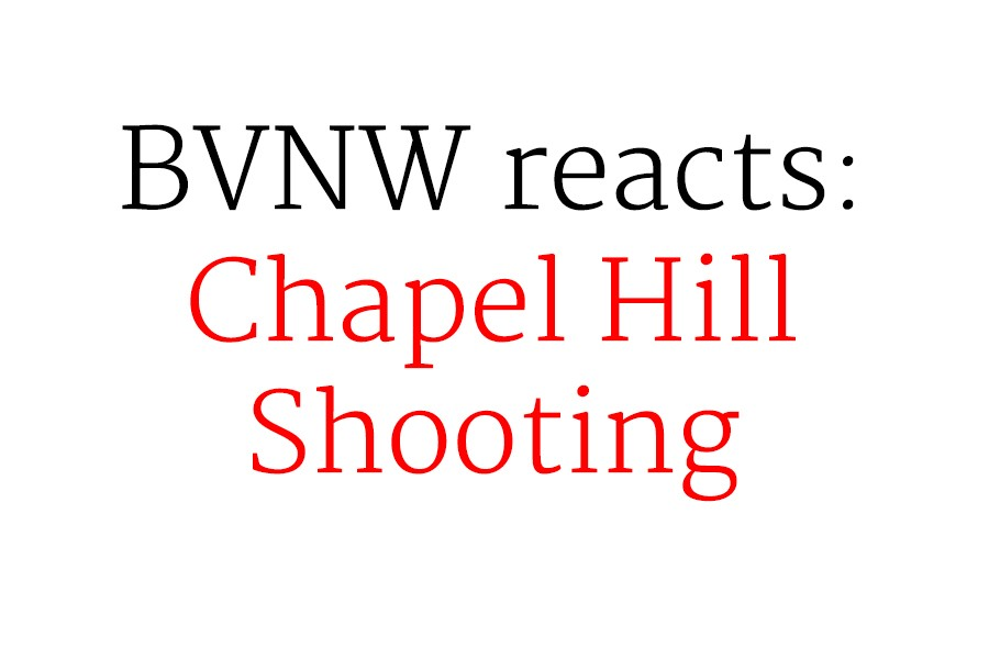 BVNW reacts: Chapel Hill shooting