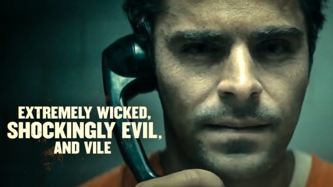 Movie Review: 'Extremely Wicked, Shockingly Evil and Vile'